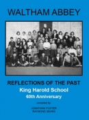 Waltham Abbey - Reflections of the Past - King Harold School